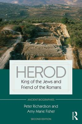 Herod: King of the Jews and Friend of the Romans - Richardson, Peter, and Fisher, Amy Marie