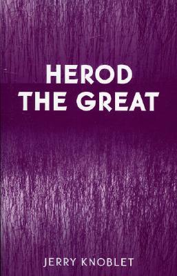 Herod the Great - Knoblet, Jerry