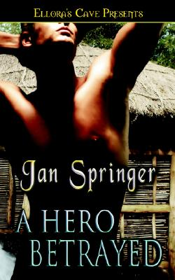 Heroes at Heart: A Hero Betrayed - Springer, Jan