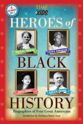 Heroes of Black History: Biographies of Four Great Americans (America Handbooks, a Time for Kids Series) - The Editors of Time for Kids