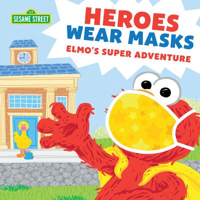 Heroes Wear Masks: Elmo's Super Adventure - Sesame Workshop
