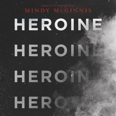 Heroine - McGinnis, Mindy, and Pressley, Brittany (Read by)
