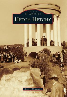 Hetch Hetchy - Hennessey, Beverly