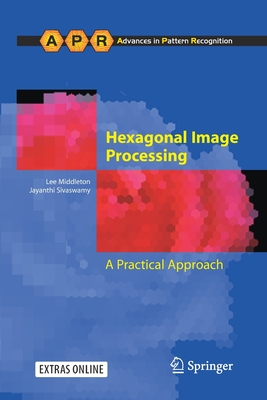 Hexagonal Image Processing: A Practical Approach - Middleton, Lee