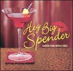 Hey Big Spender: Smooth Tunes with a Twist