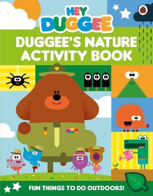 Hey Duggee: Duggee's Nature Activity Book -