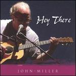 Hey There-John Miller