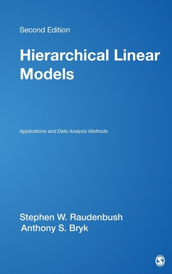 Hierarchical Linear Models: Applications and Data Analysis Methods - Raudenbush, Stephen W, Dr., and Bryk, Anthony S, Dr.