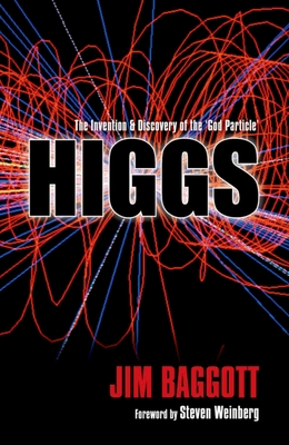 Higgs: The invention and discovery of the 'God Particle' - Baggott, Jim