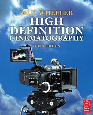 High Definition Cinematography - Wheeler, Paul