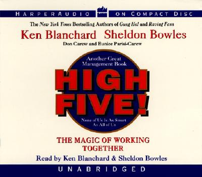 High Five! CD: High Five! CD - Blanchard, Ken, and Bowles, Sheldon M (Read by), and Carew, Donald, Ed.D.