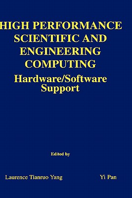 High performance scientific and engineering computing: hardware/software support - Yang, Laurence Tianruo, and Pan, Yi, and Tianruo Yang, Laurence (Editor)