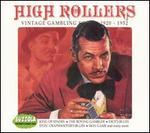 High Rollers: Vintage Gambling Songs 1920-1952