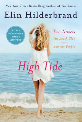 High Tide: Two Novels: The Beach Club and Summer People - Hilderbrand, Elin