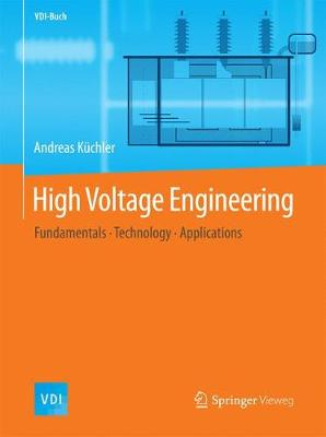 High Voltage Engineering: Fundamentals - Technology - Applications - Kuchler, Andreas