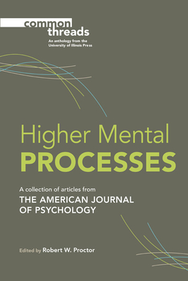 Higher Mental Processes - Proctor, Robert W (Editor)