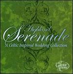 Highland Serenade: A Celtic Inspired Wedding Collection - Andrea Zonn (violin); Catherine Marx (piano); David Francis (bass); David Francis (guitar); John Mock (uillean pipes); John Mock (bodhran); John Mock (mandolin); John Mock (concertina); John Mock (tin whistle)