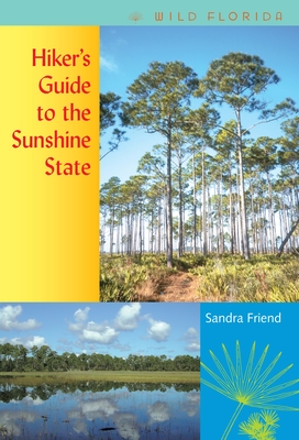 Hiker's Guide to the Sunshine State - Friend, Sandra