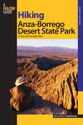 Hiking Anza-Borrego Desert State Park: 25 Day and Overnight Hikes - Cunningham, Bill, and Cunningham, Polly