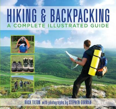 Hiking & Backpacking: A Complete Illustrated Guide - Tilton, Buck