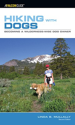 Hiking with Dogs: Becoming a Wilderness-Wise Dog Owner - Mullally, Linda B