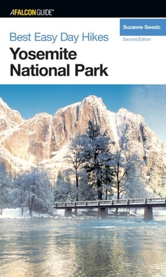 Hiking Yosemite National Park: A Guide to Yosemite National Park's Greatest Hiking Adventures - Swedo, Suzanne