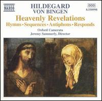 Hildegard von Bingen: Heavenly Revelations - Carys-Anne Lane (vocals); Michael McCarthy (vocals); Oxford Camerata; Robert Evans (vocals); Sterence Rice (vocals)