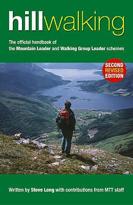 Hill Walking: The Official Handbook of the Mountain Leader and Walking Group Leader Schemes - Long, Steve, and Cousins, John (Volume editor)