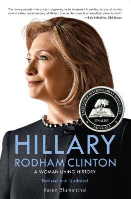 Hillary Rodham Clinton: A Woman Living History - Blumenthal, Karen