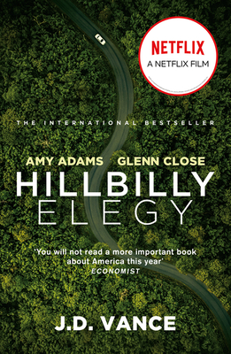 Hillbilly Elegy: A Memoir of a Family and Culture in Crisis - Vance, J. D.