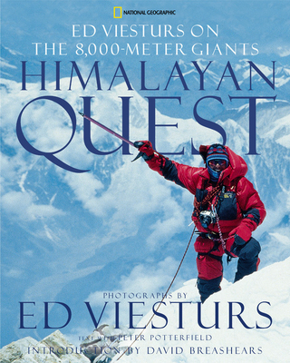 Himalayan Quest: Ed Viesturs on the 8,000-Meter Giants - Viesturs, Ed, and Potterfield, Peter