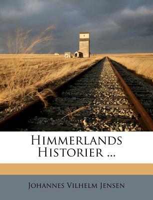 Himmerlands Historier ... - Jensen, Johannes Vilhelm
