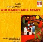 Hindemith: Wir bauen eine Stadt