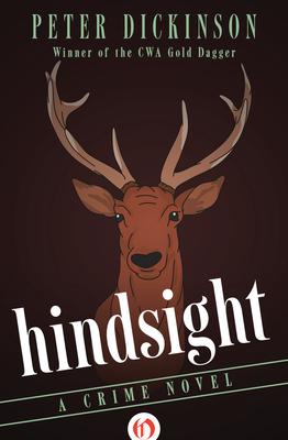 Hindsight: A Crime Novel - Dickinson, Peter