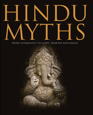 Hindu Myths: From Ancient Cosmology to Gods and Demons - Dougherty, Martin J