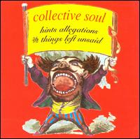 Hints, Allegations & Things Left Unsaid - Collective Soul