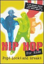 Hip Hop For Kids: Pop! Lock! and Break!