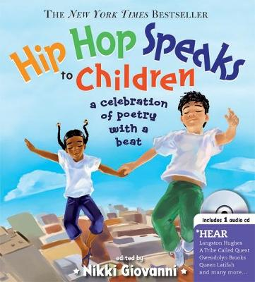 Hip Hop Speaks to Children: A Celebration of Poetry with a Beat - Giovanni, Nikki
