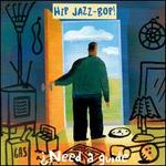 Hip Jazz Bop: Need a Guide