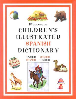 Hippocrene Children's Illustrated Spanish Dictionary - Hippocrene Books (Creator)