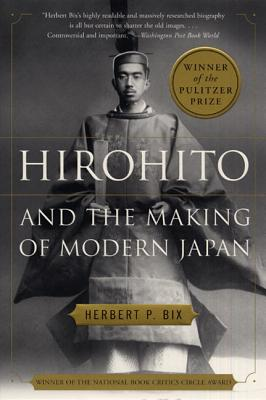 Hirohito and the Making of Modern Japan - Bix, Herbert