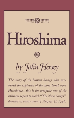 Hiroshima - Hersey, John, Professor, and Sloan, Sam (Foreword by)