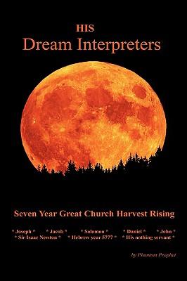His Dream Interpreters - Prophet, Phantom