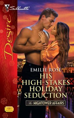 His High-Stakes Holiday Seduction - Rose, Emilie