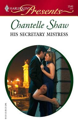 His Secretary Mistress - Shaw, Chantelle