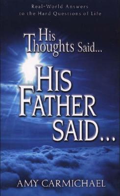 His Thoughts Said...His Father Said... - Carmichael, Amy