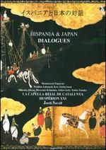 Hispania & Japan: Dialogues - Beatrice Delpierre (shawm); Dimitris Psonis (percussion); Hespèrion XXI; Hiroyuki Koinuma (nokan);...