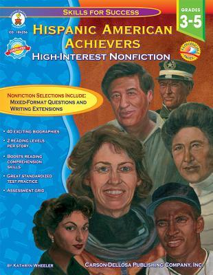 Hispanic American Achievers, Grades 3 - 5: High-Interest Nonfiction - Wheeler, Kathryn