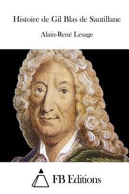 Histoire De Gil Blas De Santillane - Lesage
