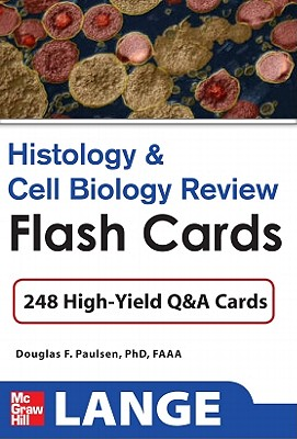Histology and Cell Biology Review Flash Cards - Paulsen Douglas, and Paulsen, Douglas